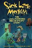 Sick Little Monkeys: The Unauthorized Ren