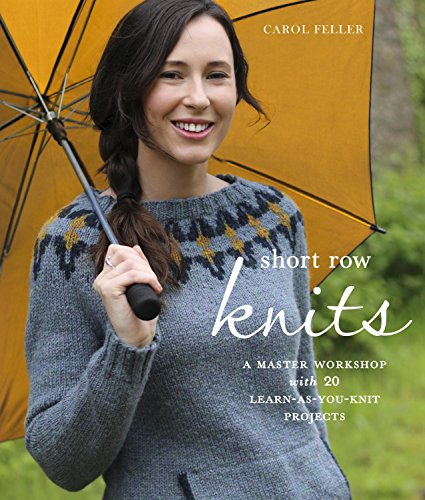 Short Row Knits: A Master Workshop with 20 Learn-as-You-Knit - Shop Row The