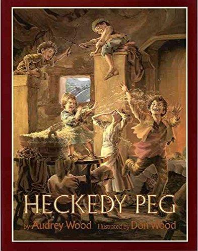 [(Heckedy Peg )] [Author: Audrey Wood] [Sep-1992]