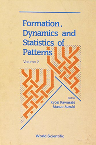 Formation, Dynamics and Statistics of Patterns (Volume 2) ()