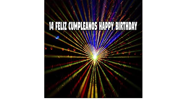 14 Feliz Cumpleanos Happy Birthday by Happy Birthday Party ...