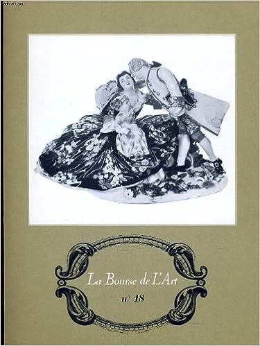 Télécharger l'ebook pour mobiles LA BOURSE DE L'ART N°18 - LES PORCELAINES DE SAXE DU XVIII B0095IGS04 in French FB2