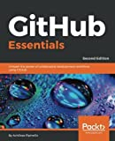 GitHub Essentials: Unleash the power of collaborative development workflows using GitHub, 2nd Edition