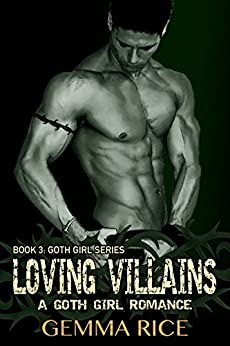 Loving Villains (Goth Girl Book 3) by [Rice, Gemma, Poppet]