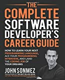 The Complete Software Developer's Career Guide: How to Learn Programming Languages Quickly, Ace Your Programming Interview, and Land Your Software Developer Dream Job