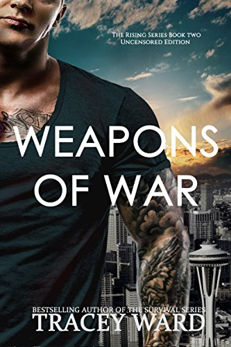 Weapons of War: Explicit Edition (Rising Book 2) by [Ward, Tracey]