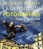 La Exposición Fotográfica. Retos Y Soluciones