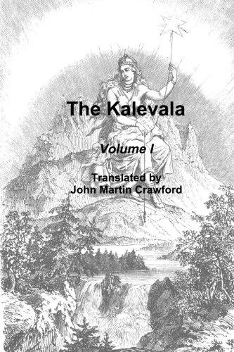 The Kalevala. Volume I (Volume 1)