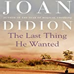 The Last Thing He Wanted | Joan Didion