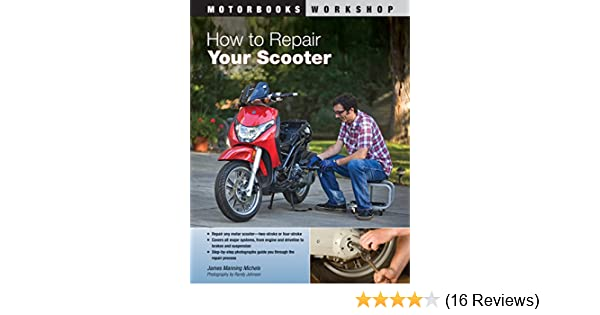 How to repair your scooter motorbooks workshop james manning how to repair your scooter motorbooks workshop james manning michels randy johnson 9780760339862 amazon books fandeluxe Image collections
