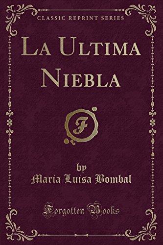 La Ultima Niebla (Classic Reprint) (Spanish Edition)