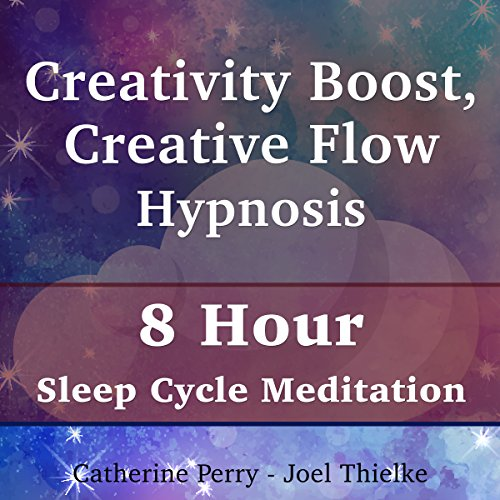 Creativity Boost, Creative Flow Hypnosis: 8 Hour Sleep Cycle Meditation