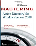 Mastering Active Directory for Windows Server 2008, John A. Price and Brad Price, 0470249838