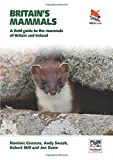 img - for Britain's Mammals: A Field Guide to the Mammals of Britain and Ireland (WILDGuides) book / textbook / text book