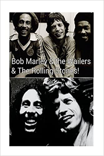 Bob Marley The Wailers The Rolling Stones No Woman No Cry
