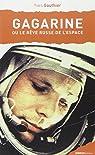 Gagarine ou Le rêve russe de l'espace par Gauthier