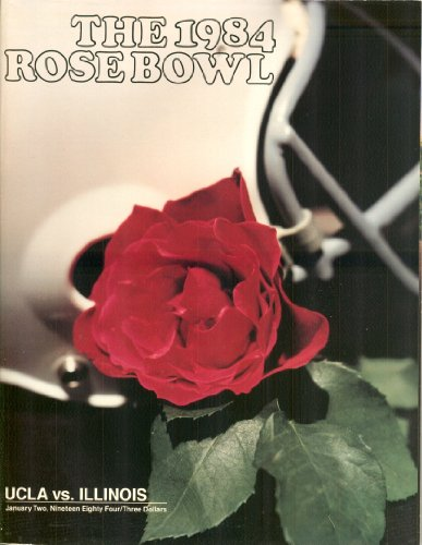 The 1984 Rose Bowl: UCLA vs. Illinois, January Two, Nineteen Eighty Four