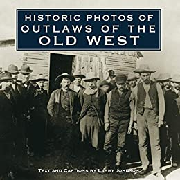 Amazon.com: Historic Photos of Outlaws of the Old West eBook ...
