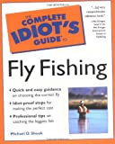The Complete Idiot's Guide to Fly Fishing, Michael D. Shook, 0028629531