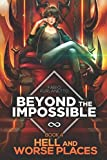 Hell and worse places (Beyond The Impossible)