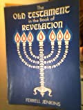 Old Testament in the Book of Revelation, Ferrell Jenkins, 0801050723