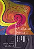 Critical Qualitative Research Reader, Steinberg, Shirley R., 1433106884