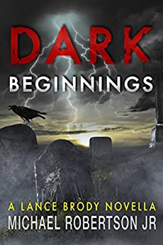 Dark Beginnings (Lance Brody Series, Book 0) by [Robertson Jr, Michael]