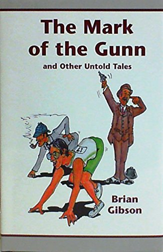 The mark of the Gunn and other untold tales