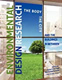 Environmental Design Research : The Body, the City, and the Buildings in Between (Third Revised Edition), Cranz, Galen, 1621318796