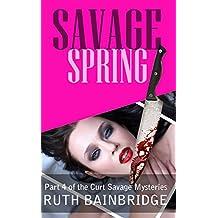 SAVAGE SPRING (Curt Savage Mysteries Book 4)