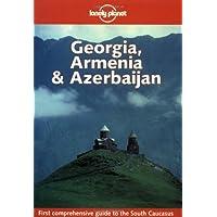 Georgia, Armenia and Azerbaijan (Lonely Planet Country Guides)