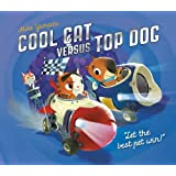 Cool Cat versus Top Dog: Who will win in the ultimate pet quest? by Mike Yamada (2016-03-03)