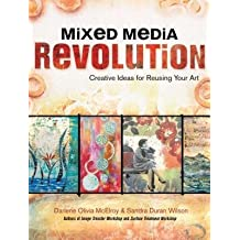 [(Mixed Media Revolution: Creative Ideas and Techniques for Reusing Your Art )] [Author: Sandra Duran Wilson] [Mar-2013]