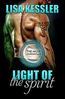 Light of the Spirit (The Muse Chronicles Book 4) by [Kessler, Lisa]