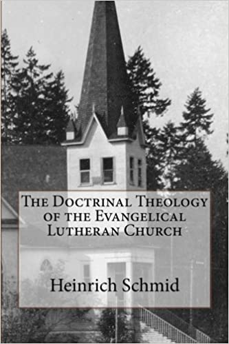 The doctrinal theology of the evangelical lutheran church heinrich the doctrinal theology of the evangelical lutheran church heinrich schmid 9780692453179 amazon books fandeluxe Images