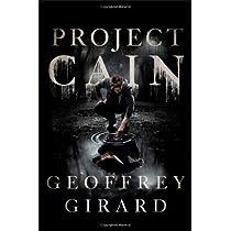 e5d479af615 Amazon.com  Project Cain (9781442476967)  Geoffrey Girard  Books