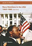 Access to History: Race Relations in the USA 1863-1980: Third edition
