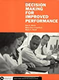 Decision Making for Improved Performance, Mack, Ken E. and Crawford, Mary Ann, 1567932215