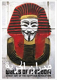 Amazon translating dissent voices from and with the egyptian walls of freedom street art of the egyptian revolution fandeluxe Epub