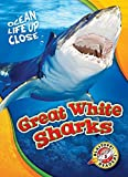 great white sharks blastoff readers level 3 ocean life up close