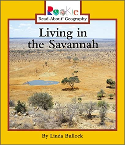 Living in the Savannah (Rookie Read-About Geography)
