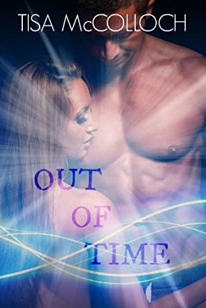 Out of Time: (Out of Time #1) - Kindle edition by Tisa McColloch