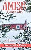 Amish Foster Girl (Amish Foster Girls) (Volume 2)