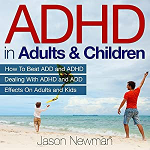 ADHD in Adults & Children Hörbuch
