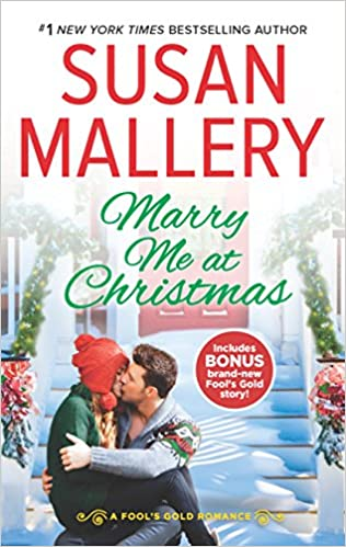 Marry Me At Christmas.Marry Me At Christmas Fool S Gold Book 21 Susan Mallery