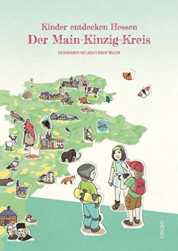 Kinder entdecken Hessen. Der Main-Kinzig-Kreis.