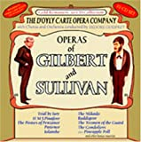 Classical Music : The Operas Of Gilbert And Sullivan -  D'Oyle Carte Opera Company