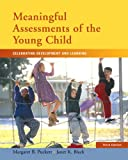 Meaningful Assessments of the Young Child 3rd Edition