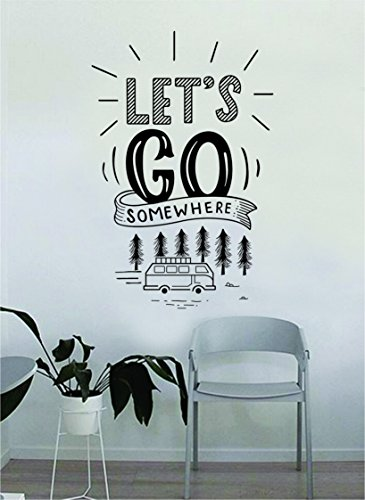 Let's Go Somewhere Decal Quote Home Room Decor Decoration Art Vinyl Sticker Inspirational Motivational Adventure Teen Travel Wanderlust Explore Family Trees Hike Camp Mountains RV Van by Boop Decals