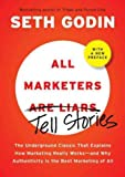 img - for All Marketers Are Liars: The Power of Telling Authentic Stories in a Low-Trust World   [ALL MARKETERS ARE LIARS] [Hardcover] book / textbook / text book